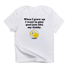Play Pool Like My Daddy Infant T-Shirt