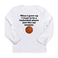 Basketball Player Like My Mommy Long Sleeve T-Shir