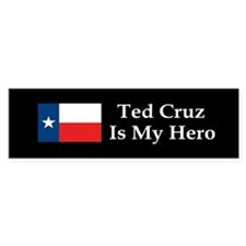 Ted Cruz is my hero dark bump Bumper Car Sticker