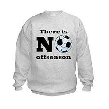 No Soccer Offseason Sweatshirt