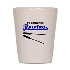 Id Rather Be Rowing Shot Glass