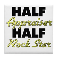 Half Appraiser Half Rock Star Tile Coaster