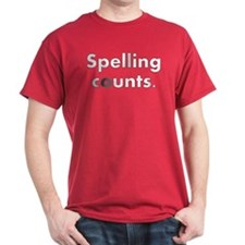 Spelling counts. T-Shirt