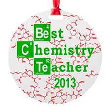 Best Chemistry Teacher 2013 Ornament