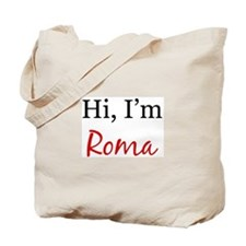 Hi, I am Roma Tote Bag