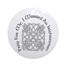 I Married An Irishwoman Ornament (Round)