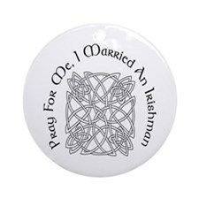 I Married An Irishman Ornament (Round)
