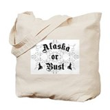 Alaska or Bust Tote Bag