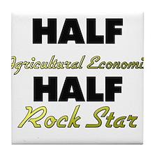 Half Agricultural Economist Half Rock Star Tile Co