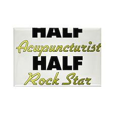 Half Acupuncturist Half Rock Star Magnets