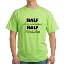 Half Acupuncturist Half Rock Star T-Shirt
