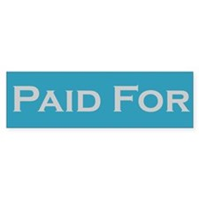 """Paid For"" Bumper Bumper Sticker"