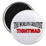 """The World's Greatest Tightwad"" Magnet"