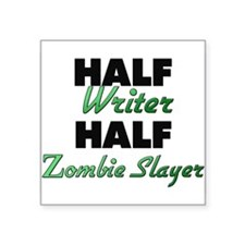 Half Writer Half Zombie Slayer Sticker