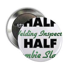 """Half Welding Inspector Half Zombie Slayer 2.25"""" Bu"""