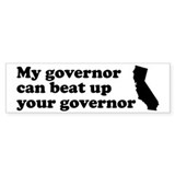 My governor can beat up your Bumper Bumper Stickers