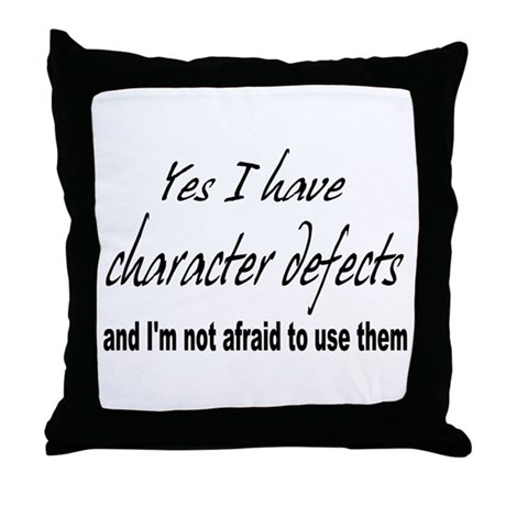 Character Defects Throw Pillow