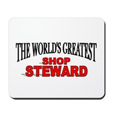 """The World's Greatest Shop Steward"" Mousepad"
