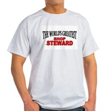 """The World's Greatest Shop Steward"" Ash Grey T-Shi"