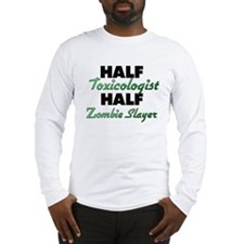 Half Toxicologist Half Zombie Slayer Long Sleeve T