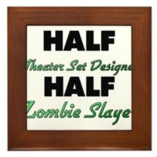 Half Theater Set Designer Half Zombie Slayer Frame