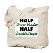 Half Street Vendor Half Zombie Slayer Tote Bag
