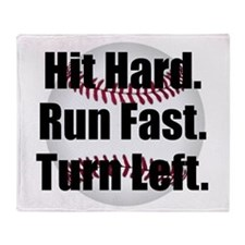 Hit Hard Run Fast Turn Left Throw Blanket