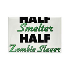 Half Smelter Half Zombie Slayer Magnets