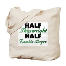 Half Shipwright Half Zombie Slayer Tote Bag