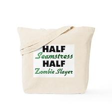 Half Seamstress Half Zombie Slayer Tote Bag