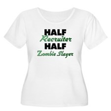 Half Recruiter Half Zombie Slayer Plus Size T-Shir