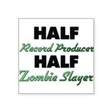 Half Record Producer Half Zombie Slayer Sticker
