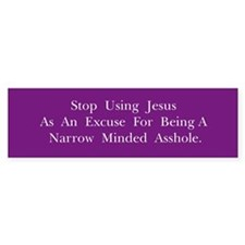 Stop Using Jesus Bumper Sticker