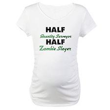 Half Quantity Surveyor Half Zombie Slayer Maternit