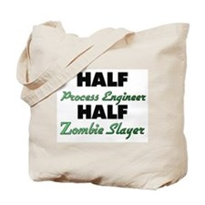 Half Process Engineer Half Zombie Slayer Tote Bag