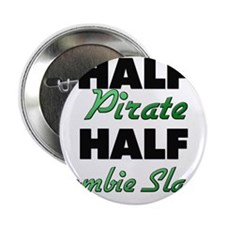 "Half Pirate Half Zombie Slayer 2.25"" Button"