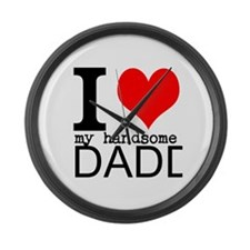 I Heart my Handsome Daddy Large Wall Clock