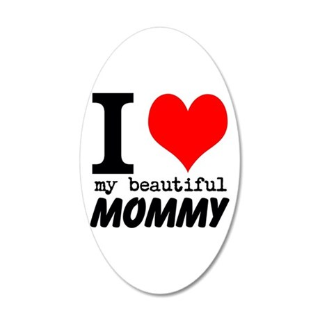I Heart My Beautiful Mommy 35x21 Oval Wall Decal