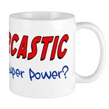 Sarcastic Super Power Mug