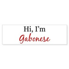 Hi, I am Gabonese Bumper Bumper Sticker