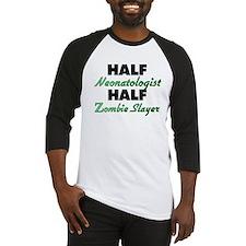 Half Neonatologist Half Zombie Slayer Baseball Jer