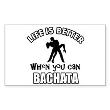 Life is better when you can Bachata dance Decal