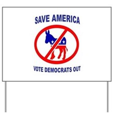 DEMOCRATS OUT Yard Sign