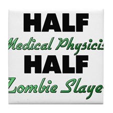 Half Medical Physicist Half Zombie Slayer Tile Coa