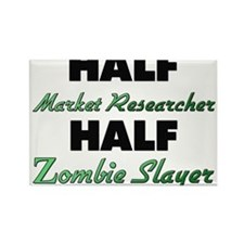 Half Market Researcher Half Zombie Slayer Magnets