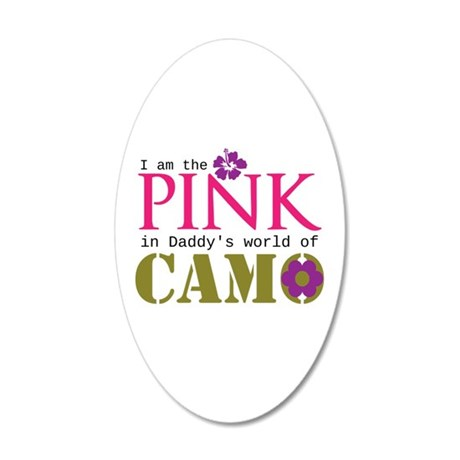 Pink In Daddys Camo World! 20x12 Oval Wall Decal