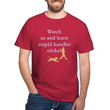 Stupid Handler Tricks T-Shirt