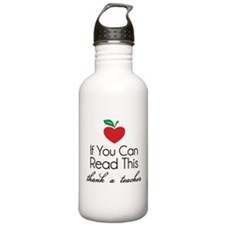 If you can read this thank a teacher Water Bottle
