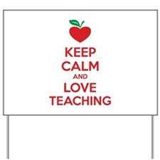 Keep calm and love teaching Yard Sign