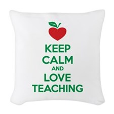 Keep calm and love teaching Woven Throw Pillow